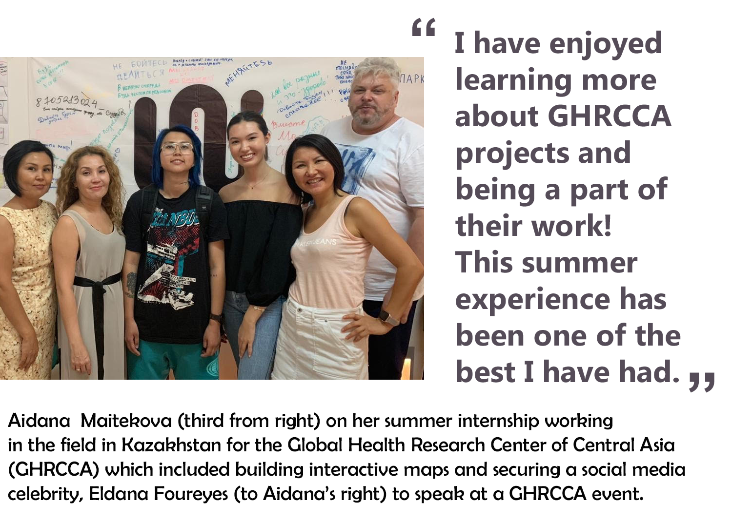 "Aidana with group and quote: """"I have enjoyed learning more about the projects in GHRCCA and being a part of their work! This summer experience has been one the best I have had."""